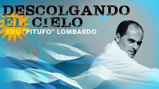 Pitufo Lombardo - Descolgando el Cielo