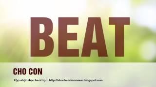 Cho con Beat Nhạc beat bài Cho con