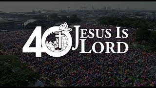 Grand Homecoming | Jesus is Lord 40th Anniversary Part 2