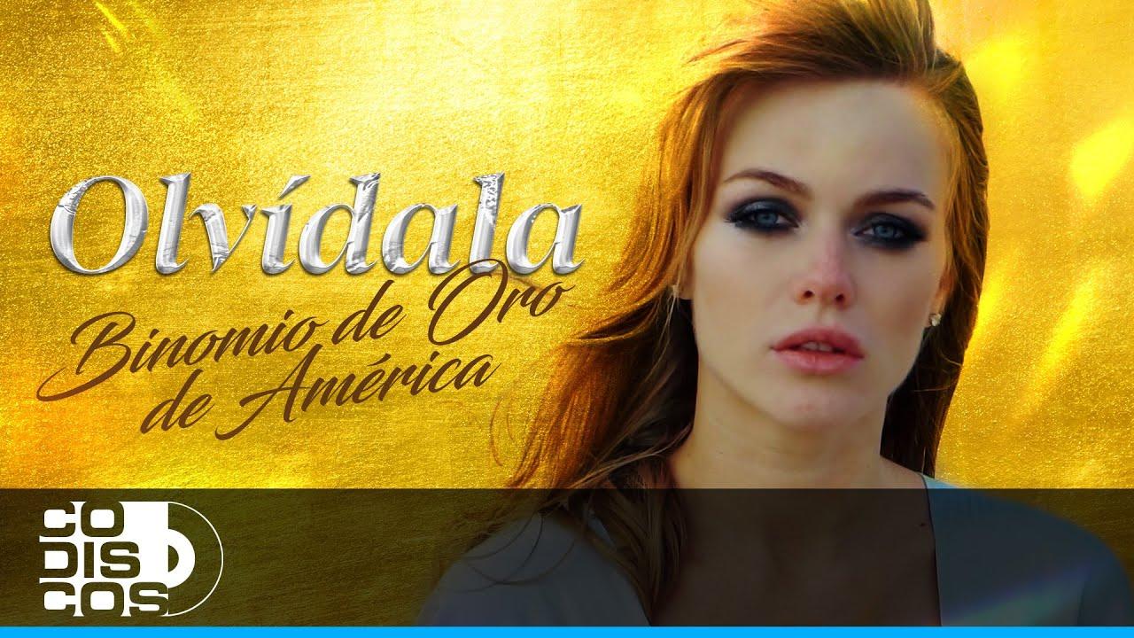 Olvídala, Binomio De Oro De América - Vídeo Oficial