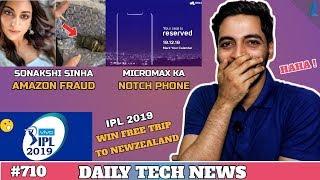 IPL 2019 Auction,Sonakshi Sinha Amazon Fraud,Micromax Notch Phone,Samsung S10 Price,Apple 5G-#710