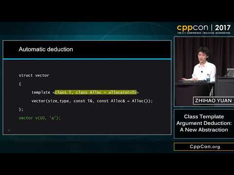 "CppCon 2017: Zhihao Yuan ""Class Template Argument Deduction: A New Abstraction"""