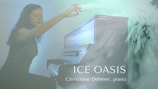 Christiane Dehmer - ICE OASIS // Piano Solo, Live Version // Official Video