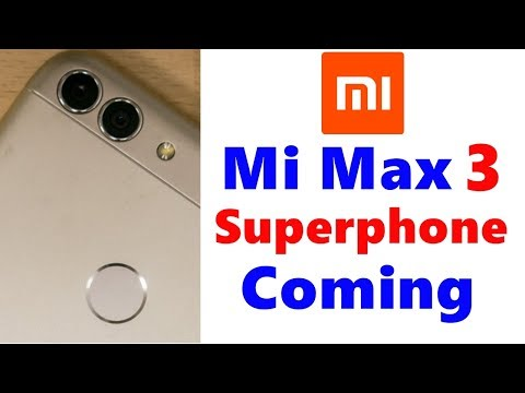 Mi Max 3 Release Date India, Price, Specifications, Features