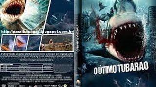 O Ultimo Tubarão - Filme Completo Dubla...