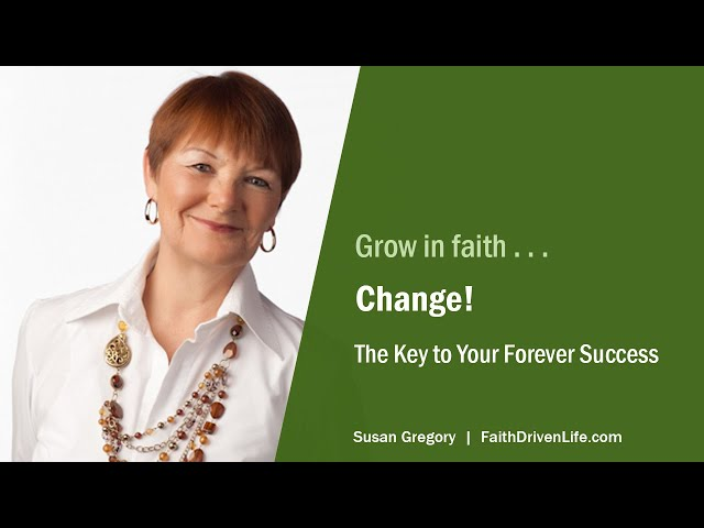 Change! The Key to Your Forever Success