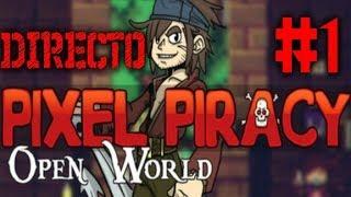 Pixel Piracy T2 - Episodio 1 en DIRECTO!!!