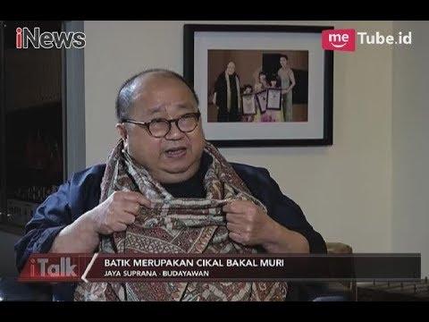 Free Download Jaya Suprana: Saya Mencintai Batik & Batik Cikal Bakal Muri Part 04 - Italk 04/03 Mp3 dan Mp4