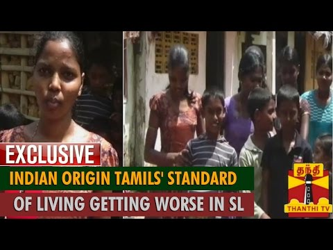 Exclusive : Indian Origin Tamils' Standard of Living Getting Worse in Sri Lanka
