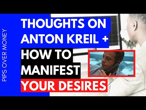 thoughts on Anton Kreil + how to manifest your forex trading desires