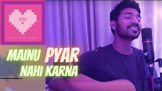 Mainu Pyar Nahi Karna, Hindi Punjabi song, Yogi, Audio song, Mp3 song, album song hindi