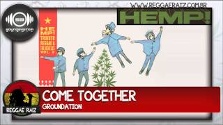 Groundation - Come Together