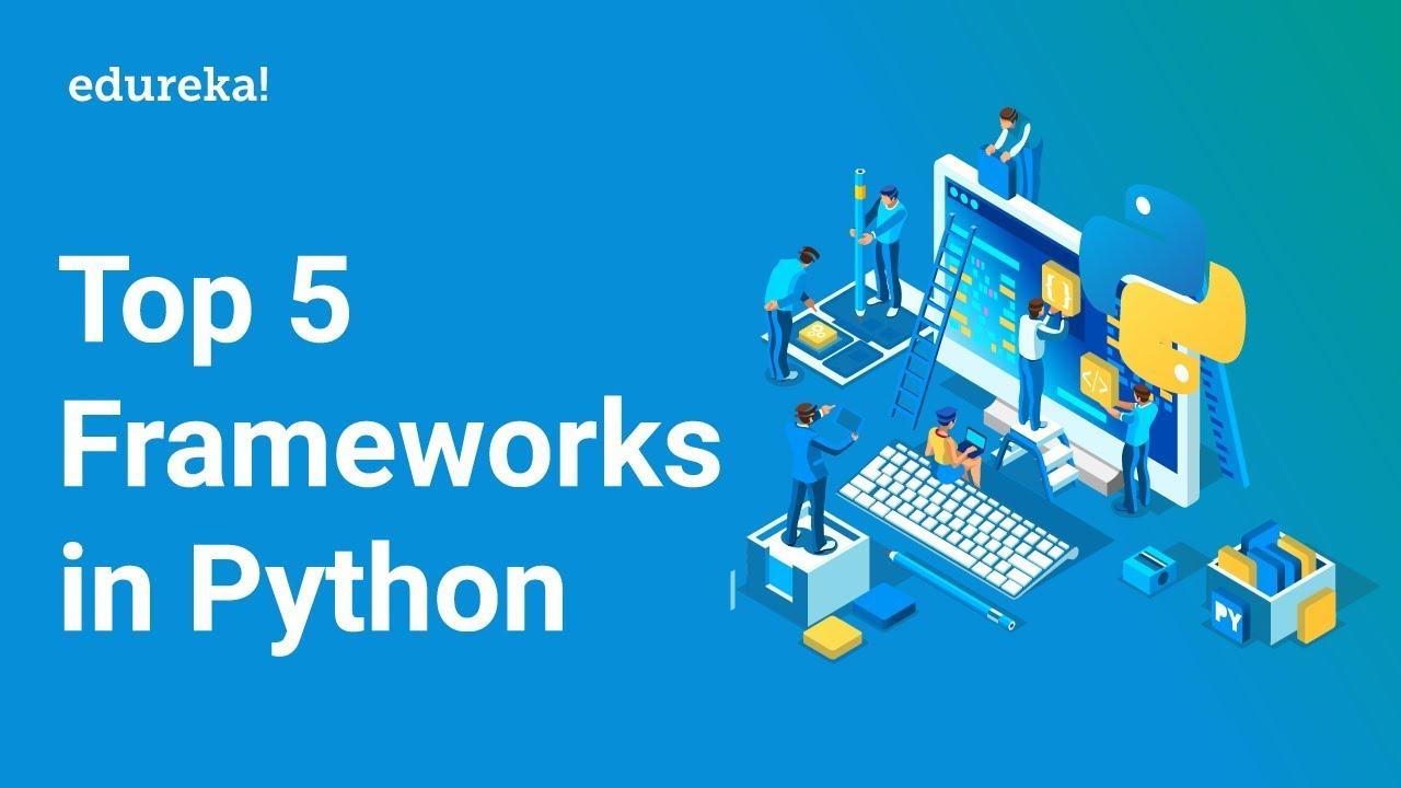 Python Frameworks | Top 5 Frameworks In Python | Edureka