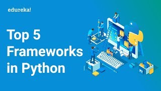 Python Frameworks | Top 5 Frameworks In Python | Django, Web2Py, Flask, Bottle, CherryPy | Edureka