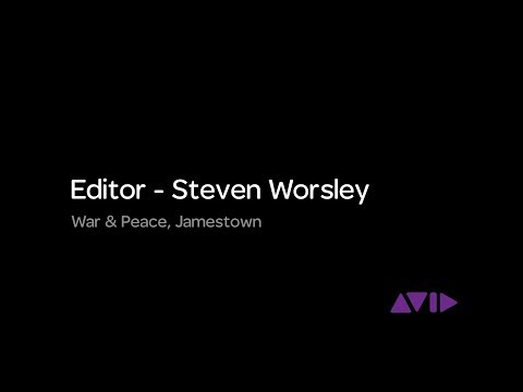 Making The Cut: Steven Worsley, editor War & Peace, Jamestown