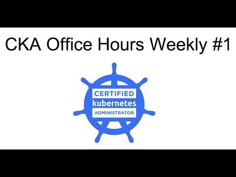 CKA Office Hours Weekly #1 (2017 09 25)