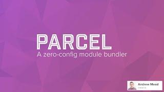 Parcel: A Zero-Configuration Webpack Alternative