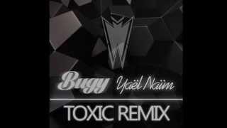 Yaël Naïm - Toxic (Bugy Remix)