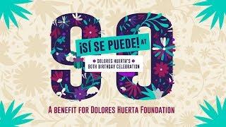 ¡Sí Se Puede! At 90: Dolores Huerta's Birthday Celebration