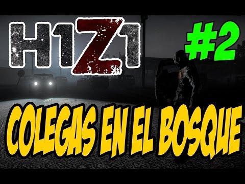 H1Z1 #2 | COLEGAS EN EL BOSQUE | Gameplay | Español | PC | SURVIVAL ZOMBIE