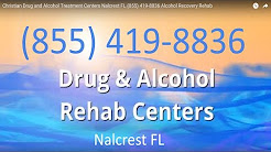 Christian Drug and Alcohol Treatment Centers Nalcrest FL (855) 419-8836 Alcohol Recovery Rehab