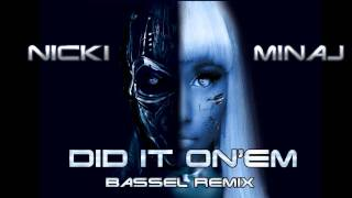 Nicki Minaj - Did It On Em (Dubstep Remix by Bassel)