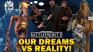 OUR DREAMS VS REALITY! Star Wars Battlefront 2