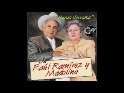 Don Raul Ramirez Y Madolina - Puros Corridos (Disco Completo)