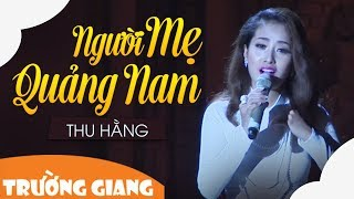nguoi me quang nam - thu hang  liveshow truong giang -  dat quang que toi 2017