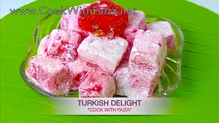 TURKISH DELIGHT *COOK WITH FAIZA*