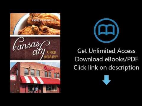 Download Kansas City: A Food Biography (Big City Food Biographies) PDF