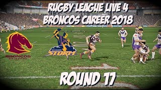 Rugby League Live 4 - Broncos Career 2018 (Round 17)