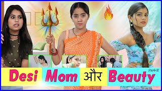 Desi Mom & Beauty - Episode 2 | Life Saving Hacks | Anaysa