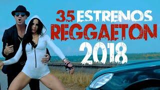 REGGAETON 2018 - 35 ESTRENOS REGGAETON MIX 2018