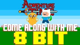 Come Along With Me (Island Song) [8 Bit Tribute to Adventure Time & Ashley Eriksson]