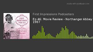 Ep 46: Movie Review - Northanger Abbey 1987