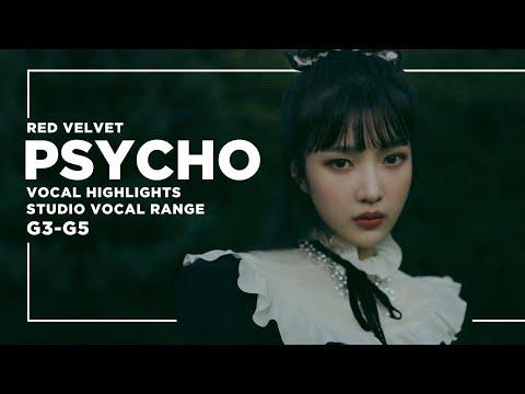RED VELVET (레드벨벳) - PSYCHO: Vocal Highlights    Studio Vocal Range G3~G5