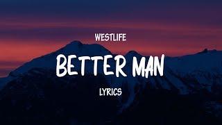 Download Mp3 Westlife - Better Man    Lyrics