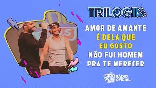 #Live Trilogia - Amor de Amante / É Dela Que eu Gosto / Não Fui Homem Pra Te Merecer #FMODIA