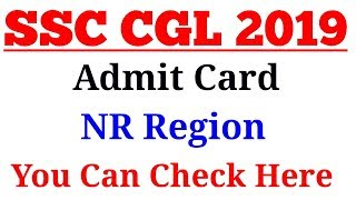 SSC CGL 2019 Tier-1 Admit Card Out | SSC CGL 2019 NR Region Admit Card & Application Status Out