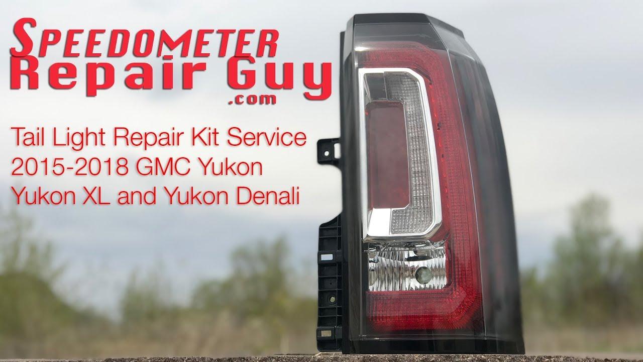 GMC Yukon XL Denali Tail Light Repair Service 2015 2016 2017 2018