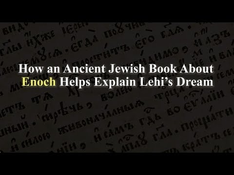 How an Ancient Jewish Book About Enoch Helps Explain Lehi's Dream- Knowhy #404