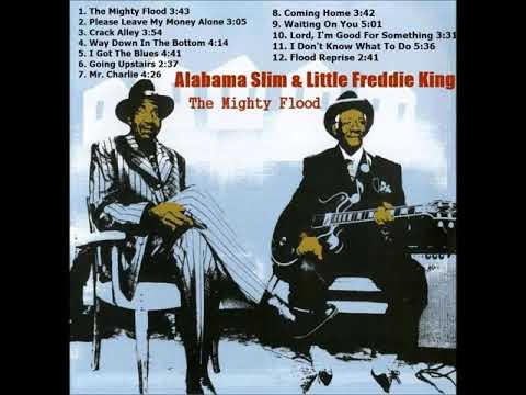 Alabama Slim & Little Freddie King - The Mighty Flood (Full Album)