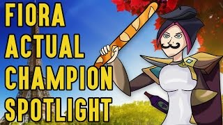 Fiora ACTUAL Champion Spotlight