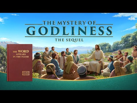 "Gospel Movie | Know the Incarnate God | ""The Mystery of Godliness: The Sequel"""