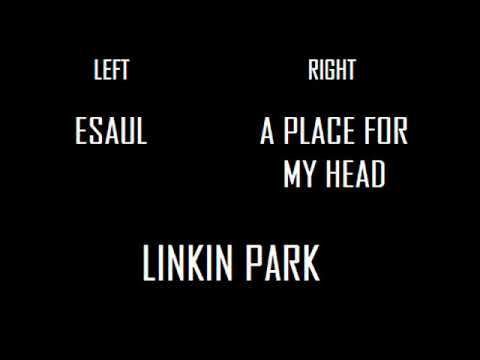 Esaul x A Place For My Head (Left/Right Earphone Remix) - Linkin Park