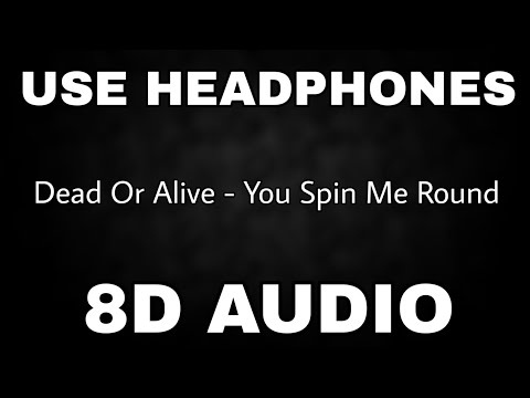 Dead Or Alive - You Spin Me Round   8D AUDIO🎧