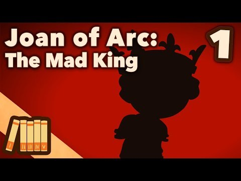Joan of Arc - The Mad King - Extra History - 1