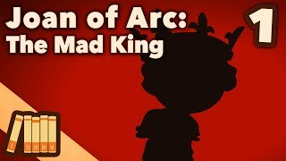 joan-of-arc-the-mad-king-extra-history-1