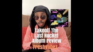 Takeoff - Takeoff The Last Rocket Album Review | Freshviibez with BNICE